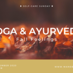 Self-care Sunday: Yoga & Ayurveda 'Fall Feelings'